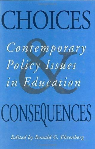 Choices and Consequences: Contemporary Policy Issues in Education (ILR Press Boo