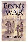 Finn's War by James Brown (Paperback, 2009)