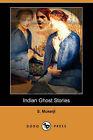 Indian Ghost Stories (Dodo Press) by S Mukerji (Paperback / softback, 2008)