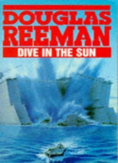 Dive in the Sun By Douglas Reeman. 9780099070504