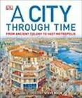 A City Through Time von Steve Noon (2013, Gebundene Ausgabe)