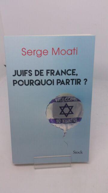 Juifs de France, pourquoi partir ? - Serge Moati