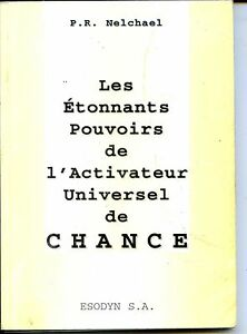 LES-ETONNANTS-POUVOIRS-DE-L-039-ACTIVATEUR-UNIVERSEL-DE-CHANCE-P-R-Nelchael