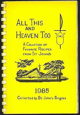 Olathe Kansas All This and Heaven Too Community Cookbook St.John's Singles 1985