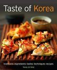 Taste of Korea: Traditions, Ingredients, Tastes, Techniques, Recipes by Young Jin Song (Paperback, 2010)