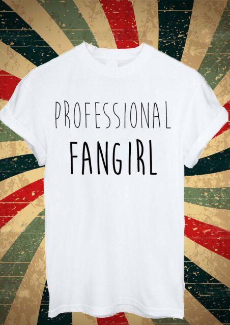 Professional FanGirl FAN GIRL Tumblr T Shirt Men Women Unisex 1657