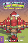 In the Land of the Lawn Weenies: And Other Warped and Creepy Tales by David Lubar (Hardback, 2003)