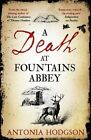 A Death at Fountains Abbey by Antonia Hodgson (Hardback, 2016)