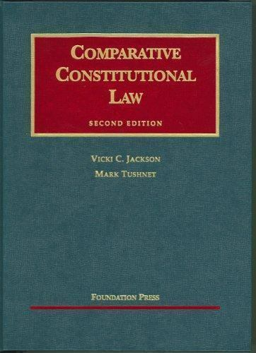 University Casebook Ser.: Comparative Constitutional Law ...