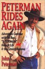 PETERMAN RIDES AGAIN John Peterman 1st Ed 2000 Biography Illustated Hardcover