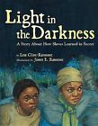 Light in the Darkness by Lesa Cline-Ransome (Hardback, 2013)
