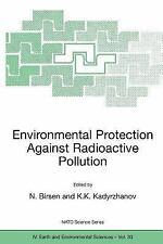 Environmental Protection Against Radioactive Pollution (Nato Science Series: IV: