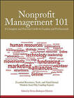 The Nonprofit Management 101: A Complete and Practical Guide for Leaders and Professionals by Darian Rodriguez Heyman (Paperback, 2011)