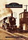 Toledo Railroads by Edward J Pulhuj, Kirk F Hise (Paperback / softback, 2005)