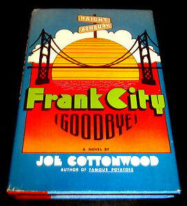 FRANK-CITY-GOODBYE-JOE-COTTONWOOD-Haight-Ashbury-1960s-PSYCHEDELIC-Hippies-LSD