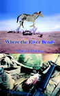 Where the River Bends by Marlene Monroy (Paperback, 2004)