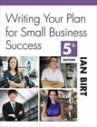 Writing Your Plan for Small Business Success by Ian Birt (Paperback, 2013)