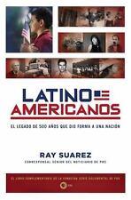 Latino Americanos: El legado de 500 años que dio forma a una nación-ExLibrary