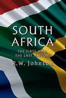 South Africa: The First Man, the Last Nation by R. W. Johnson (Hardback, 2004)