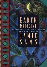 Earth Medicine : Ancestors' Ways of Harmony for Many Moons by Jamie Sams (1994, Paperback)