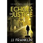 Echoes of Justice by J. J. Franklin (Paperback, 2016)