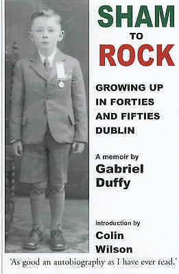 Sham to Rock : Growing up in Forties and Fifties Dublin