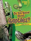 Do You Know about Reptiles? by Buffy Silverman (Hardback, 2009)