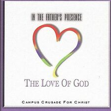 In the Father's Presence: The Love of God * by Campus Crusade For Christ (CD, Oc