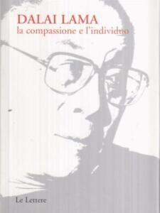 LA-COMPASSIONE-E-L-039-INDIVIDUO-GYATSO-TENZIN-DALAI-LAMA-LE-LETTERE-2004