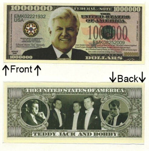 Teddy Kennedy One Million Dollars Novelty Bill Notes 1 5 25 50 100 500 or 1000