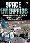 Space Enterprise by Philip Harris (Paperback, 2008)