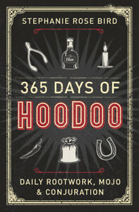 Details about 365 DAYS OF HOODOO Daily Rootwork Mojo & Conjuration Voodoo  Spell Book