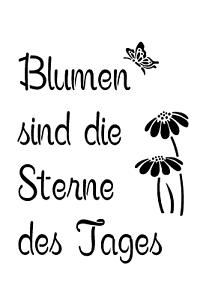 """Schablone /"""" Blumen sind.. /"""" auf A4"""