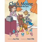 Chick Mouse: Breakfast at the Farm by Ana Wee (Paperback, 2013)