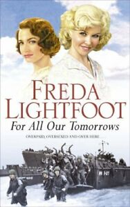 Very-Good-0340830034-Paperback-For-All-Our-Tomorrows-Freda-Lightfoot