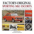 Factory-Original Sporting Mk1 Escorts by Dan Williamson (Hardback, 2011)
