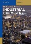 Industrial Chemistry by Mark Anthony Benvenuto (Paperback, 2013)