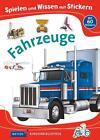 Spielen und Wissen mit Stickern - Fahrzeuge (2015, Taschenbuch)