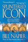 Splintered Icon by Bill Napier (Paperback / softback, 2005)