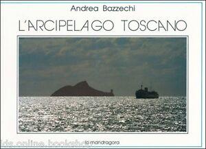 L-039-Arcipelago-Toscano-Edizoni-La-Mandragora-Firenze-1989
