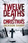 Twelve Deaths of Christmas von Jackson Sharp (2015, Taschenbuch)
