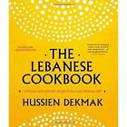 The Lebanese Cookbook: Delicious & Authentic Recipes from a Top Lebanese Chef by Hussien Dekmak (Paperback, 2014)