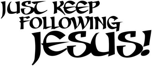 vinyl decal sticker JESUS Just keep following Jesus