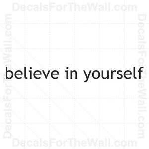 Believe in Yourself Inspirational Wall Decal Vinyl Art Sticker Quote Saying IN12