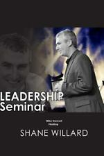 Leadership Seminar : (hosting Shane Willard) by Mike Connell (2014,...
