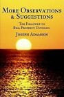 More Observations & Suggestions  : The Followup to Real Prophecy Unveiled by Joseph J Adamson (Paperback / softback, 2002)