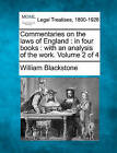 Commentaries on the Laws of England: In Four Books: With an Analysis of the Work. Volume 2 of 4 by Sir William Blackstone (Paperback / softback, 2010)
