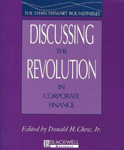 Discussing the Revolution in Corporate Finance: The Stern Stewart Roundtables (B