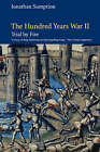 The Hundred Years War: Trial by Fire: Vol. 2 by Jonathan Sumption (Paperback, 2001)
