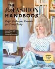 The Refashion Handbook: Refit, Redesign, Remake for Every Body by Beth Huntington (Paperback, 2014)
